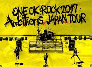 "ONE OK ROCK『ONE OK ROCK 2017 ""Ambitions"" JAPAN TOUR』"