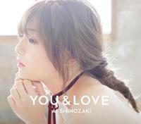 <ブレーク盤> 篠崎愛『YOU & LOVE』 恋愛モード全開。女性の共感呼びそう